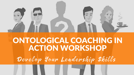 Ontological Coaching in Action Workshop