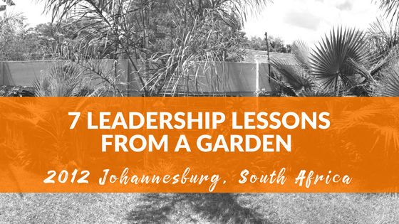 7 Leadership Lessons from a Garden… and how I grew in the process